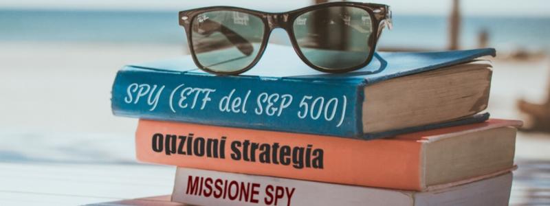 Missione SPY: le Opzioni non vanno in vacanza