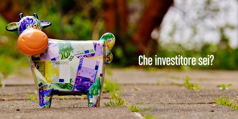 Che tipo di investitore sei?