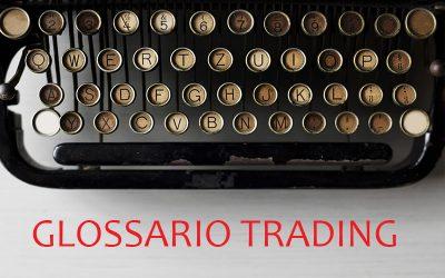 Il Glossario del Trader – Parte 1