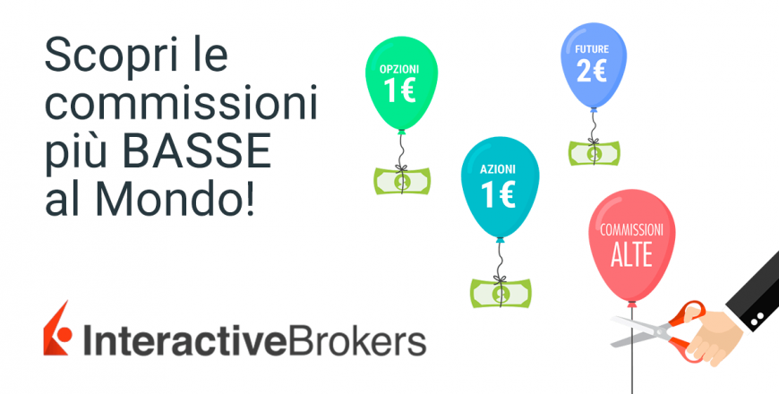 Interactive Brokers: Commissioni basse? Non solo!